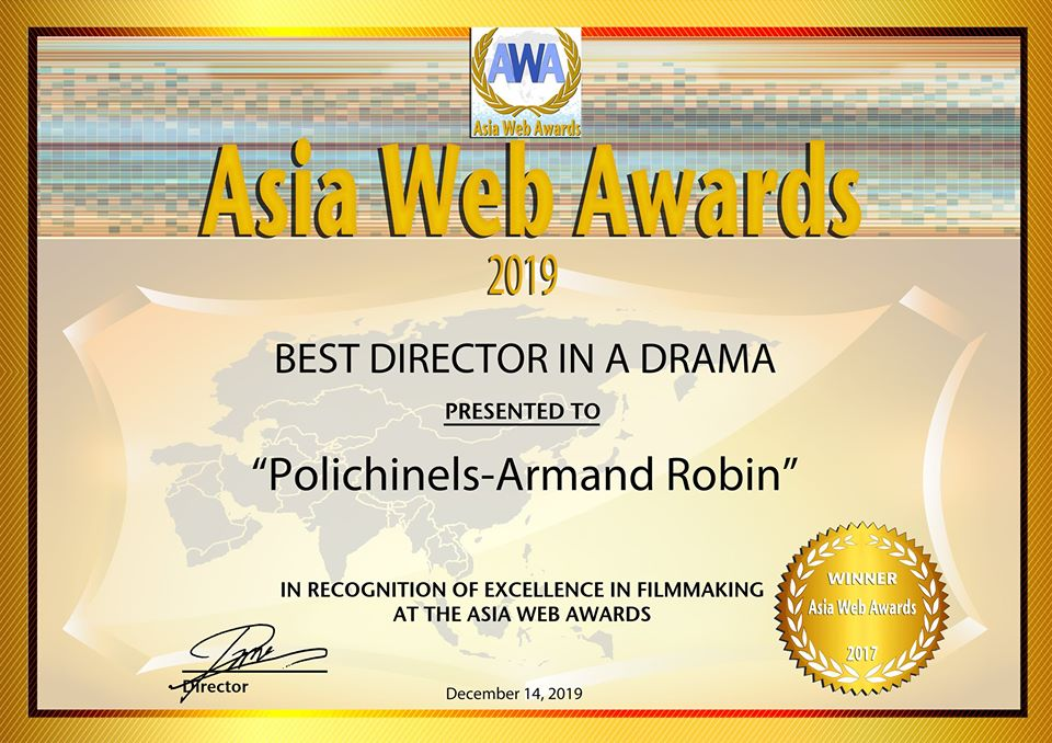 Asia Web Awards - Best Director in A Drama - POLICHINELLES Armand Robin